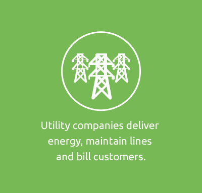 Utility companies deliver energy, maintain lines and bill customers.