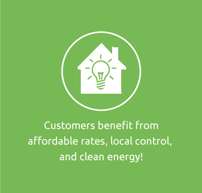 Customers benefit from affordable rates, local control, and clean energy!