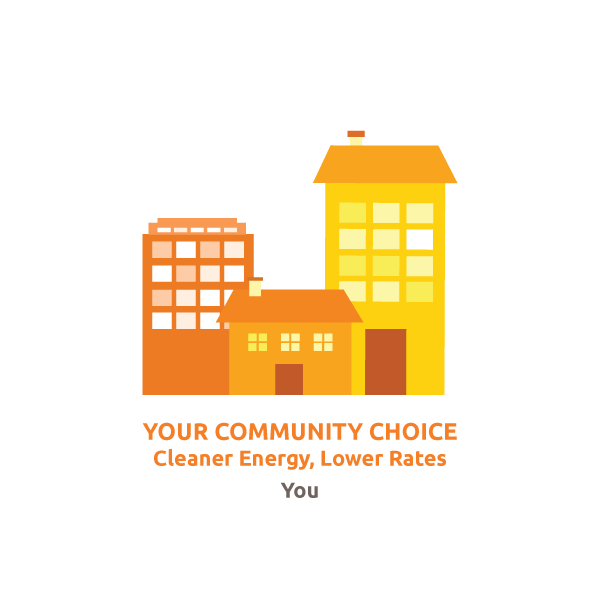 Your community choice: Cleaner energy, lower rates (You)