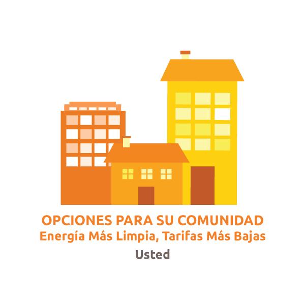 OPCIONES PARA SU COMUNIDAD, Energía Más Limpia, Tarifas Más Bajas, Usted